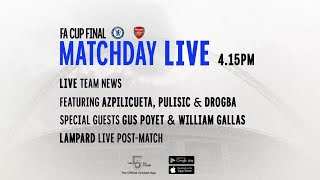 Chelsea v Arsenal | FA Cup Final | Matchday Live feat. Azpi, Pulisic & Drogba!