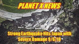 Strong Earthquake Hits Japan with Severe Damage 9/6/18