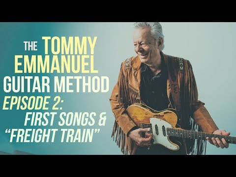 "The Tommy Emmanuel Guitar Method - Episode 2: First Songs & How to Play  ""Freight Train"""