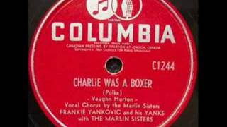 "Frankie Yankovic & The Marlin Sisters ""Charlie Was A Boxer"""