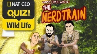 Nat Geo Quiz Wildlife - Game Time with The Nerd Train (and Crunchie)