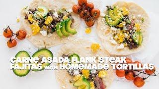 Grilled Carne Asada Steak Fajitas Recipe with Homemade Tortillas