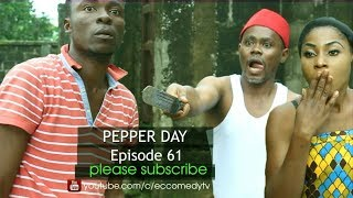 PEPPER DAY Ec comedy series Episode 61 Nigerian Comedy