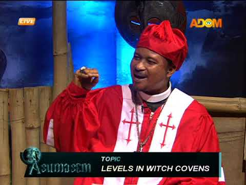 Levels in witch covens - Asumasem on Adom TV (14-4-18)