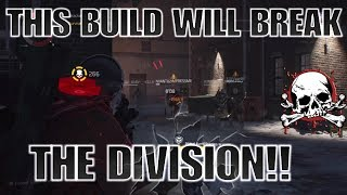 The Division 1.7 WILL BE BROKEN WITH THIS BUILD!! BUILD GUIDE