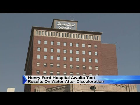 Henry Ford Hospital awaits test results on water after discoloration