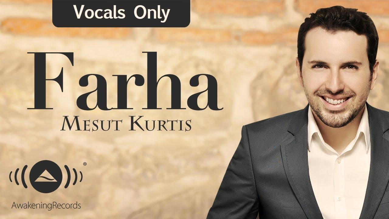 Mesut Kurtis - Farha   مسعود كرتس - فرحة   (Vocals Only - بدون موسيقى)
