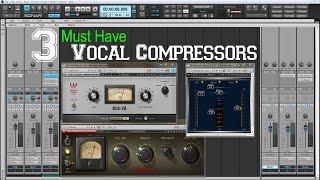 3 Must Have Vocal Compressor Plugins