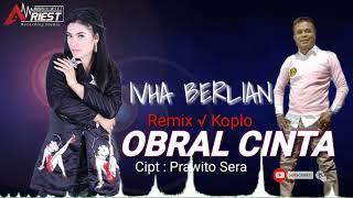 Download lagu OBRAL CINTA REMIX - KOPLO - Cover IVHA BERLIAN - SERA MANIA