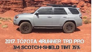 (Part13) 2017 4Runner TRD PRO Cement. 3M Scotch Shield 35% Tint. Smash Resistance!!