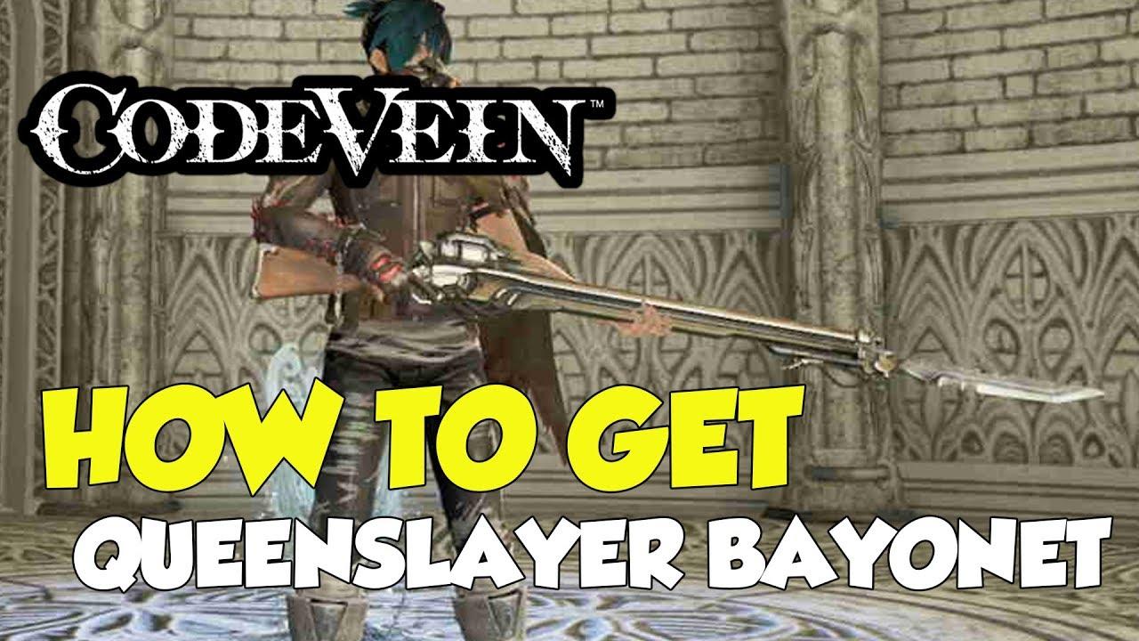 Code Vein How To Get Queenslayer Bayonet (Weapon)
