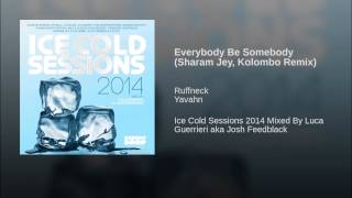 Everybody Be Somebody (Sharam Jey, Kolombo Remix)