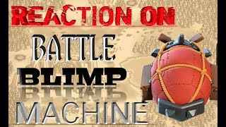 CLASH OF CLANS|REACTION ON MAX LEVEL BATTLE BLIMP MACHINE|2018