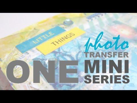 Photo Transfer Mini Series: Episode One