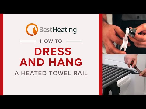 How to Dress and Hang a Heated Towel Rail