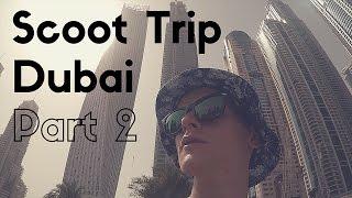 Scoot Trip | Zjednoczone Emiraty Arabskie part 2