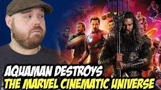 Aquaman Destroys the Marvel Cinematic Universe!!!