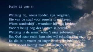 Psalm 32 vers 1, 3 en 6 - Welzalig hij, wiens zonden zijn vergeven