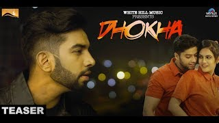 Dhokha (Teaser) Thomas Gill l White Hill Music