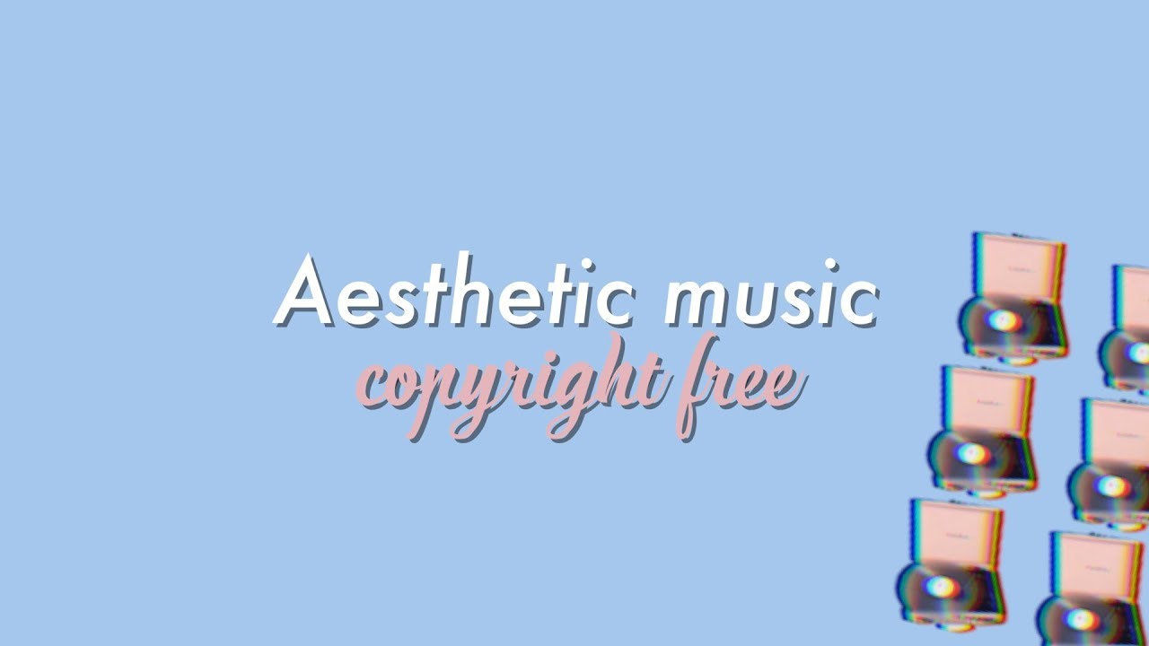Aesthetic Music Pack No Copyright Youtube