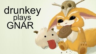 Repeat youtube video League of Legends : Drunkey plays Gnar