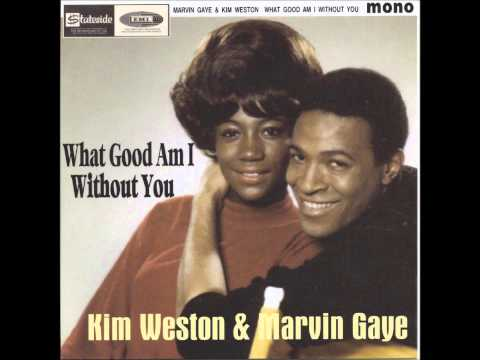 Marvin Gaye & Kim Weston ~ What Good Am I Without You