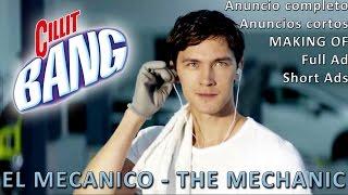 CILLIT BANG - EL MECÁNICO - THE MECHANIC - ANUNCIO COMPLETO + MAKING OF + CORTOS / FULL + SHORT ADS
