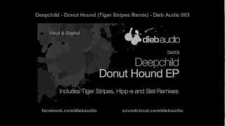 Deepchild - Donut Hound (Tiger Stripes Remix) - Dieb Audio 003