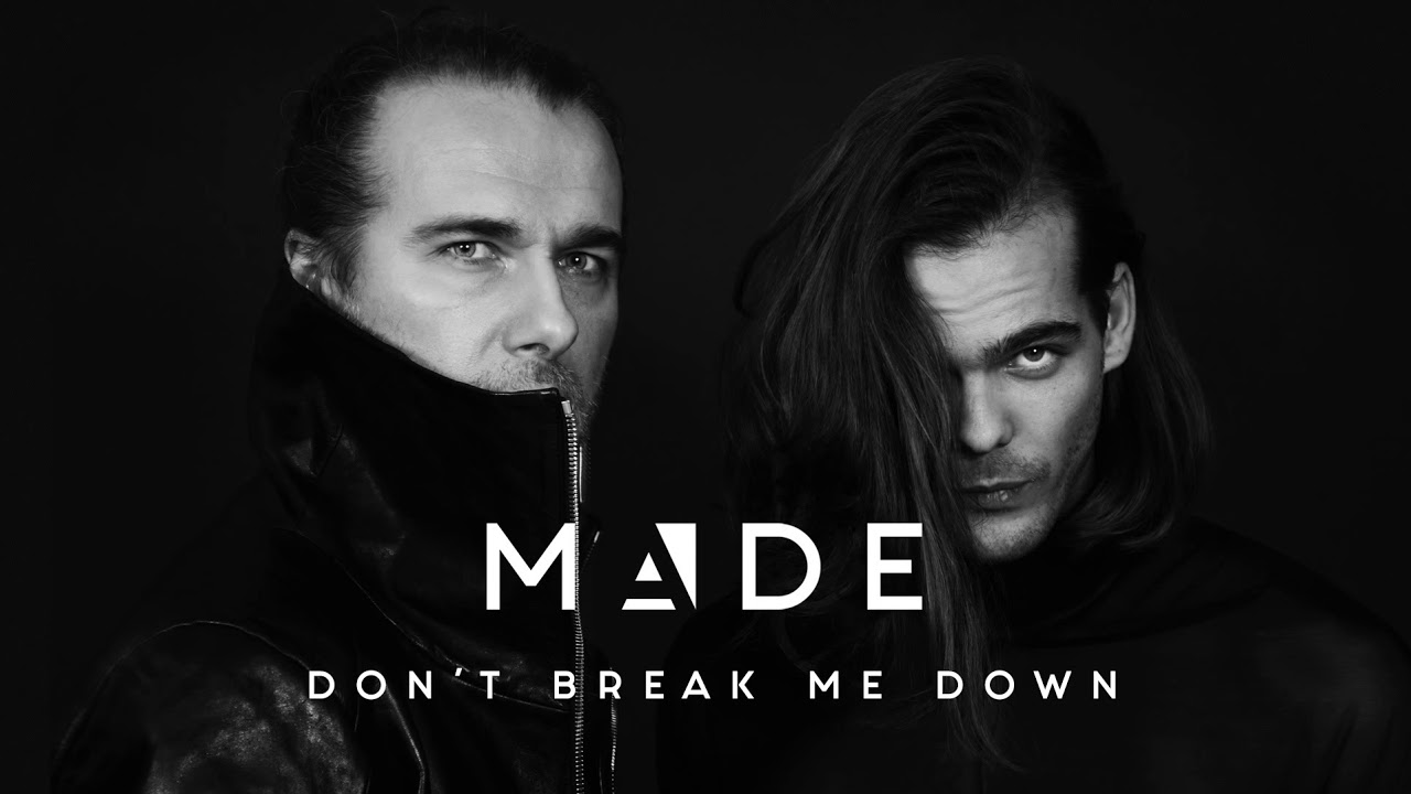 Made Dont Break Me Down