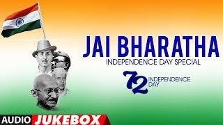 Jai Bharatha - Independence Day Special Songs    Kannada Patriotic Songs