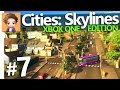 Cities: Skylines Xbox One Edition | PART 7 | MAIN ROADS