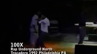 100X Live Trocadero, Philadelphia PA 1992 (Rap Underground North)