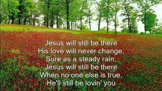 Jesus Will Still Be There by Point of Grace