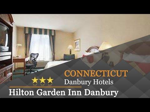 Hilton Garden Inn Danbury - Danbury Hotels, Connecticut