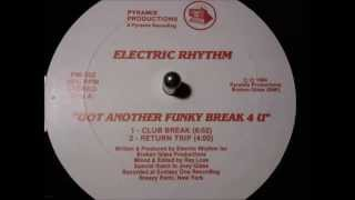 Download Electric Rhythm-Got Another Funky Break 4 U (Club Break) MP3 song and Music Video