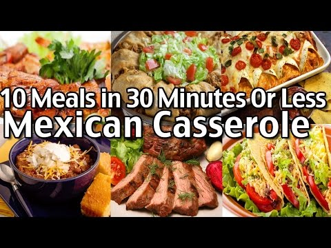 Mexican Casserole - 10 Meals In 30 Minutes Or Less