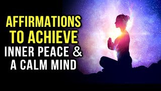 Affirmations to Achieve Inner Peace & A Calm Mind! (Law Of Attraction Meditation for Stress Relief)