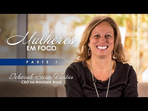 Deborah Vieitas | 1ª mulher a assumir o cargo de CEO na Amcham Brasil - PARTE I