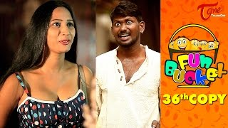 Fun Bucket | 36th Copy | Funny Videos | by Harsha Annavarapu