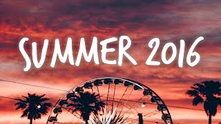 Songs that bring you back to summer 2016!