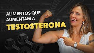 Alimentos para aumentar a TESTOSTERONA · com receita
