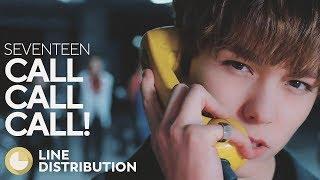 SEVENTEEN - Call Call Call! (Line Distribution)