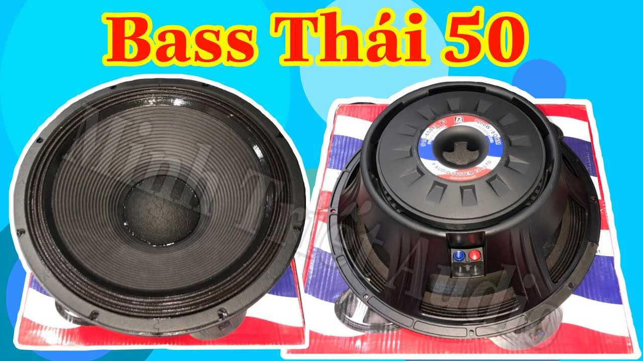 Bass Thái 5 Tấc Hàng Nhập Chính Hãng Hàng Vừa Về | LH 0932669768 Minh Triết Audio #520