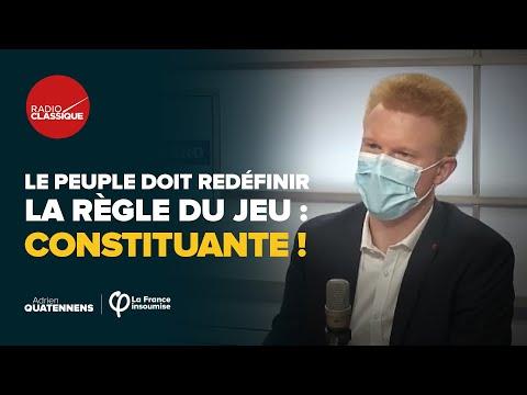 Le peuple doit redéfinir la règle du jeu : Constituante ! | Adrien Quatennens