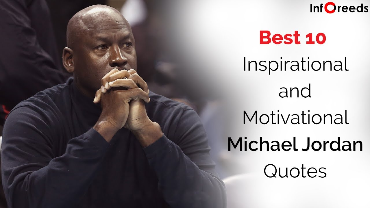 Quotes By Michael Jordan Best 10 Inspirational And Motivational Michael Jordan Quotes  Youtube