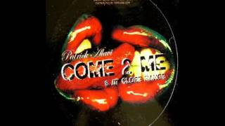 Patrick Alavi - Come 2 Me (Radio Edit)