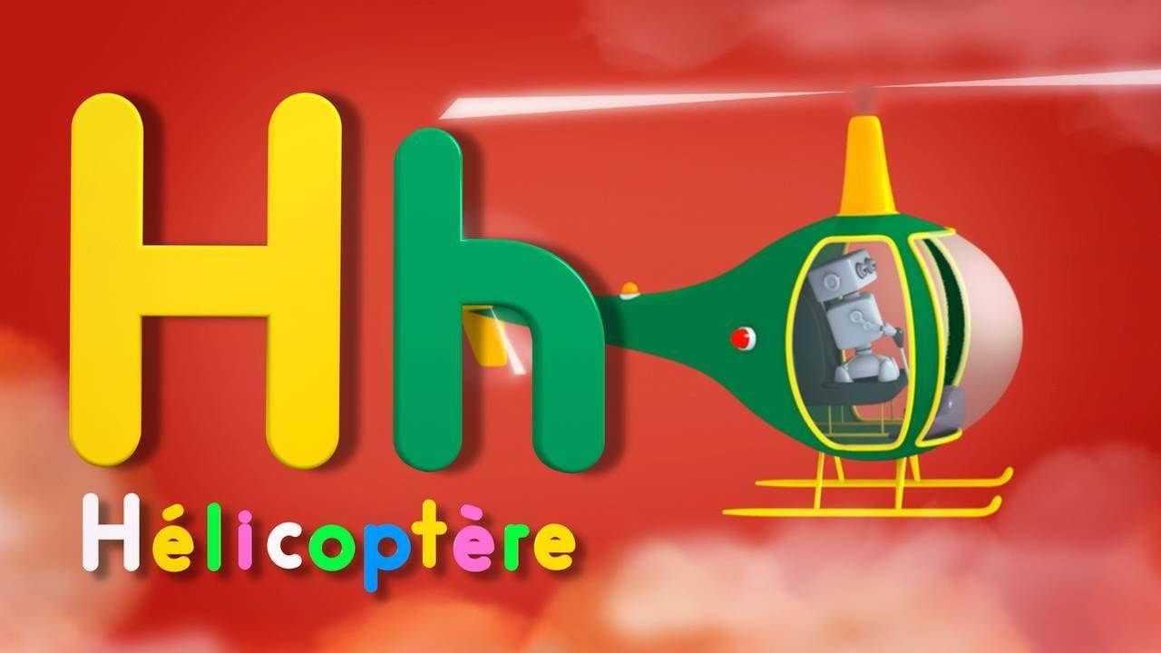 Apprendre l'alphabet - la lettre H... comme Hélicoptère - YouTube
