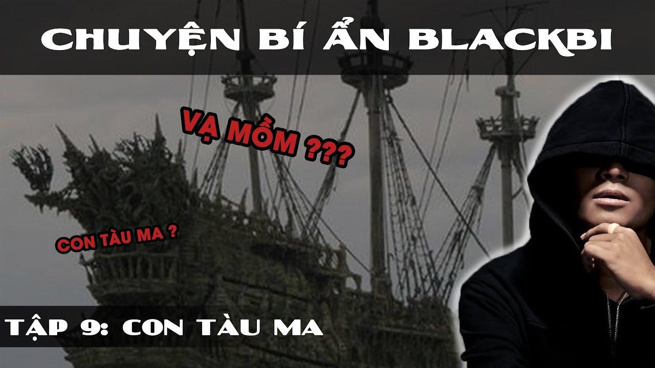 [TẬP 9]: CON TÀU MA   Chuyện Bí Ẩn BlackBi