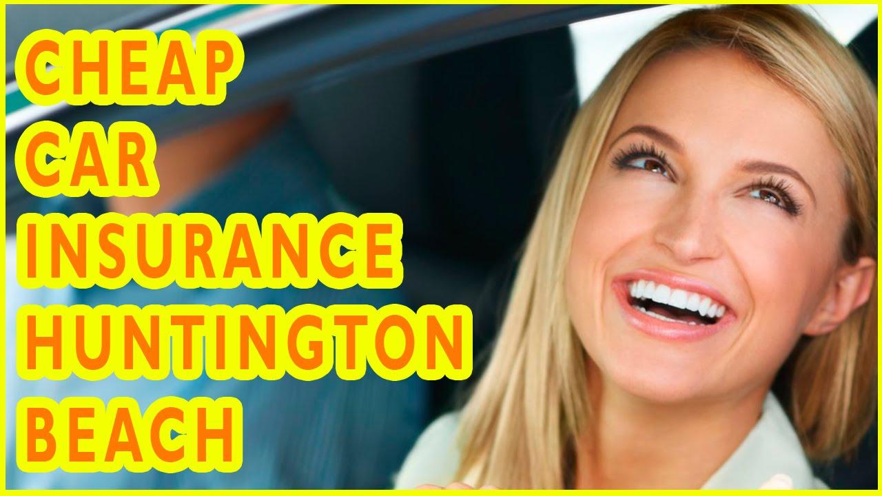 Luxury Cheap Car Insurance Companies Huntington Beach CA How To