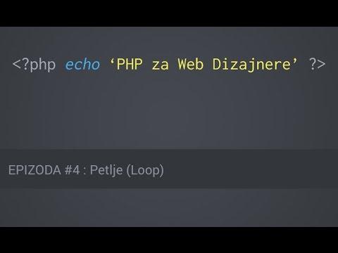 PHP za Web Dizajnere – #4 – Petlje (Loops)